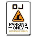 "Blech Schild ""DJ Parking Only"""